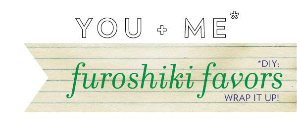 You + Me* DIY: Furoshiki wrapping 1