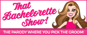 The Bachelorette Show